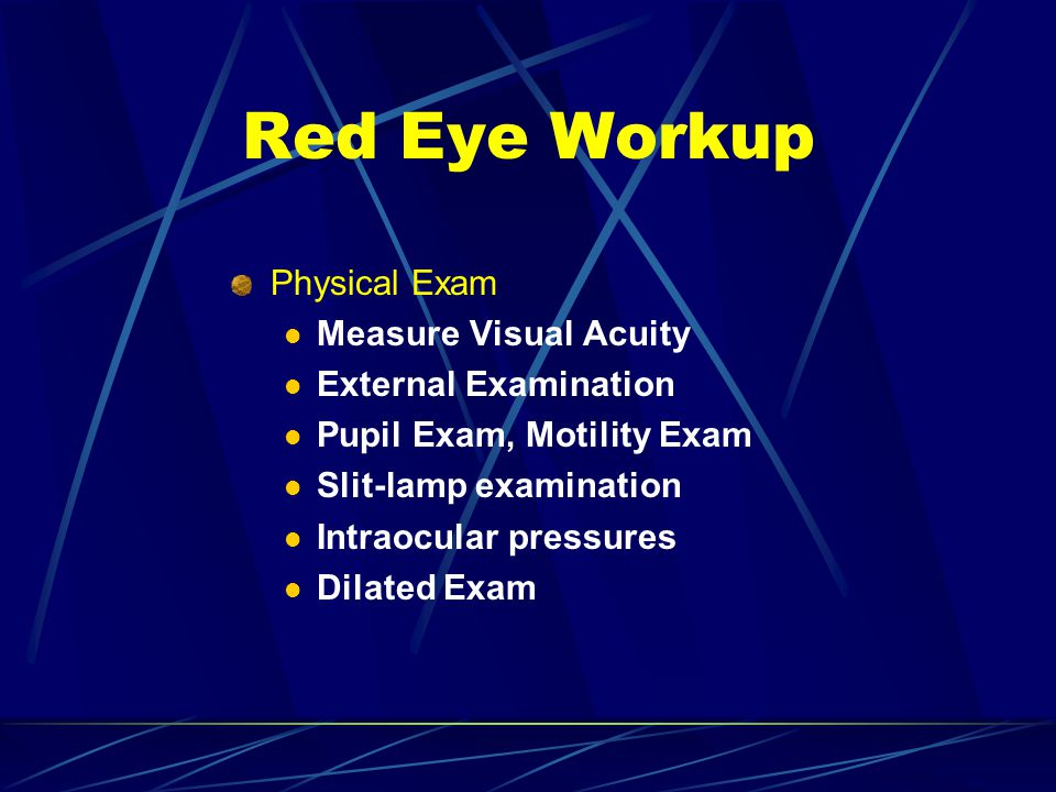 Red Eye Workup Physical Exam Measure Visual Acuity