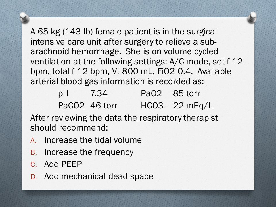 After reviewing the data the respiratory therapist should recommend: