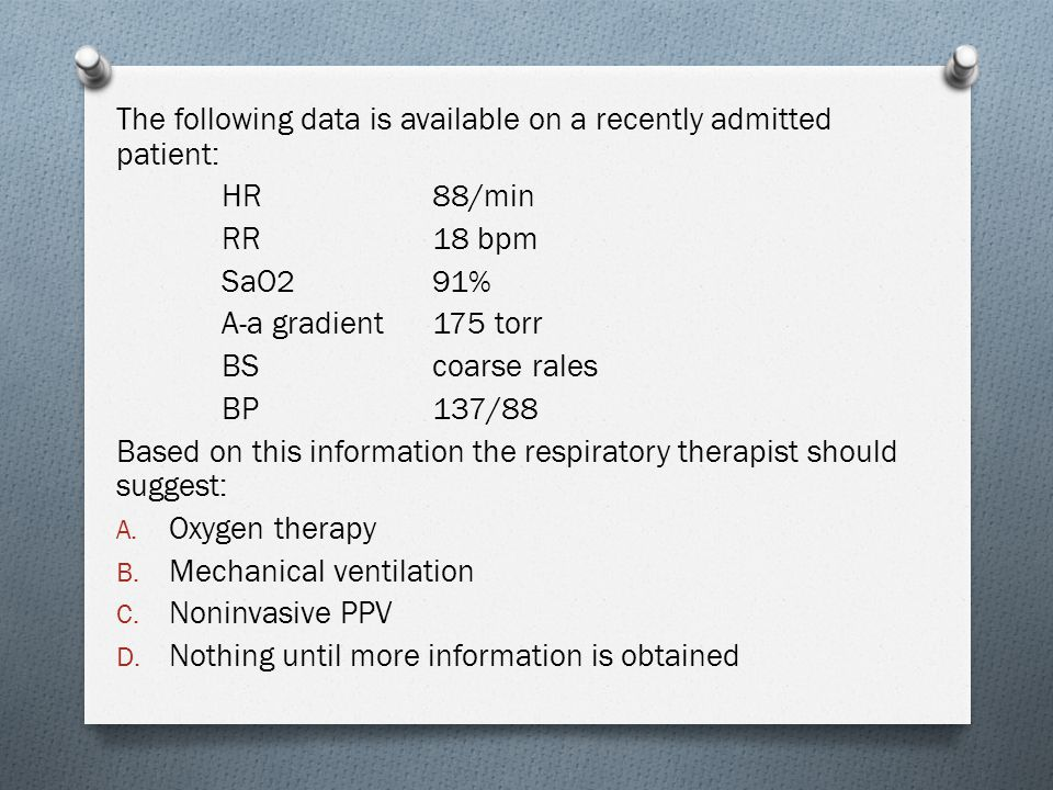 The following data is available on a recently admitted patient: