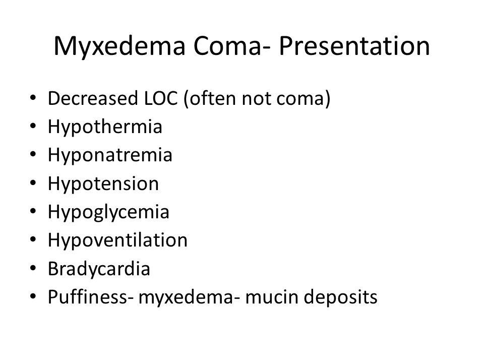 Myxedema Coma- Presentation