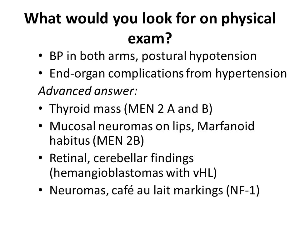 What would you look for on physical exam