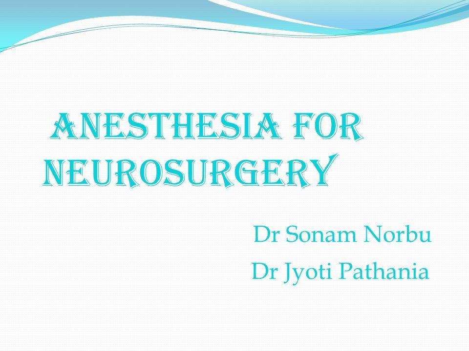ANESTHESIA FOR NEUROSURGERY