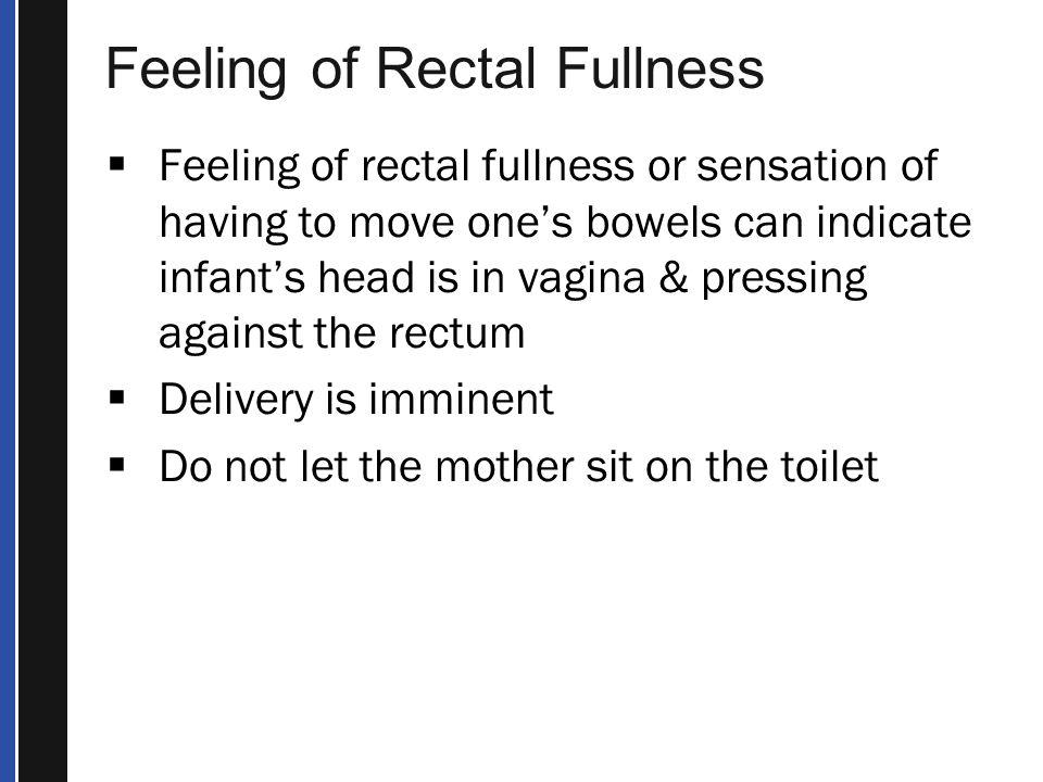 Feeling of Rectal Fullness