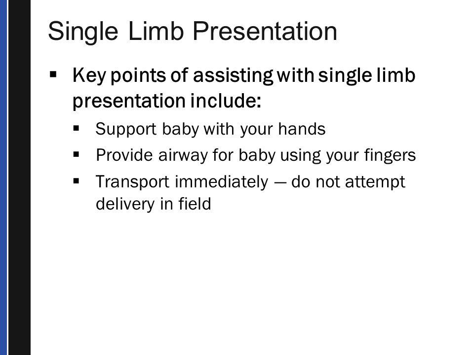 Single Limb Presentation