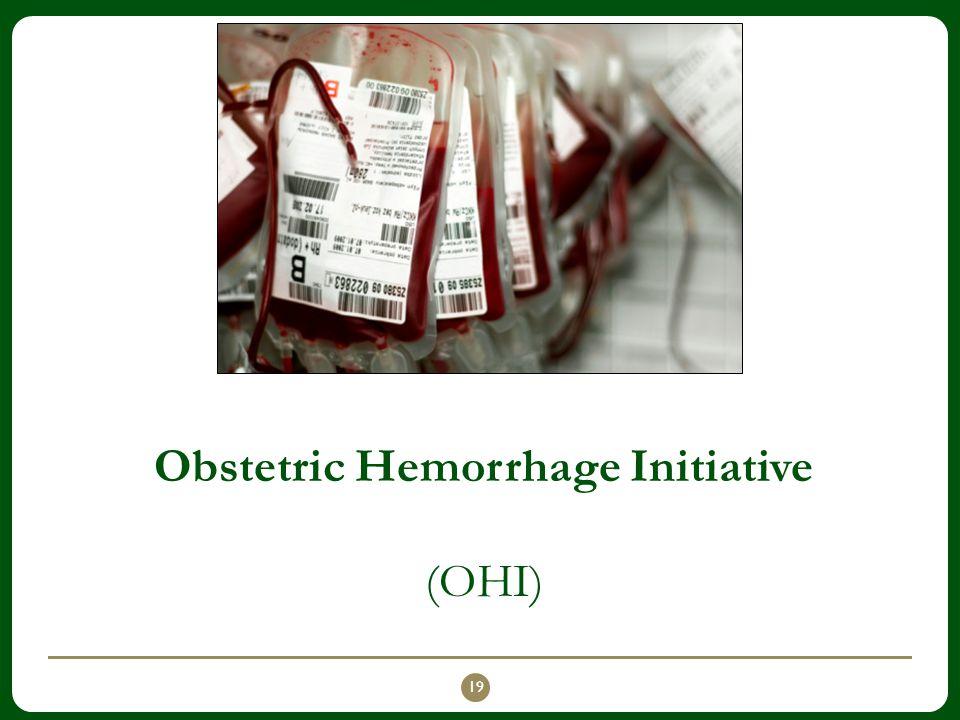 Obstetric Hemorrhage Initiative (OHI)