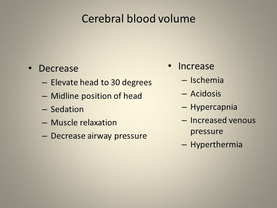 Cerebral blood volume Increase Decrease Ischemia