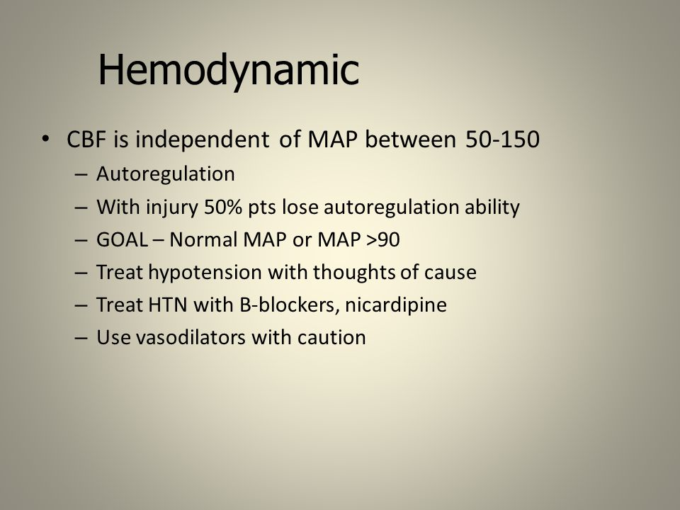 Hemodynamic CBF is independent of MAP between 50-150 Autoregulation
