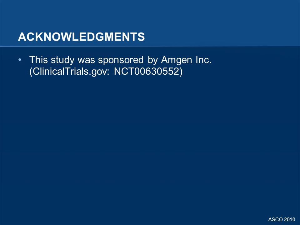 ACKNOWLEDGMENTS This study was sponsored by Amgen Inc. (ClinicalTrials.gov: NCT00630552)