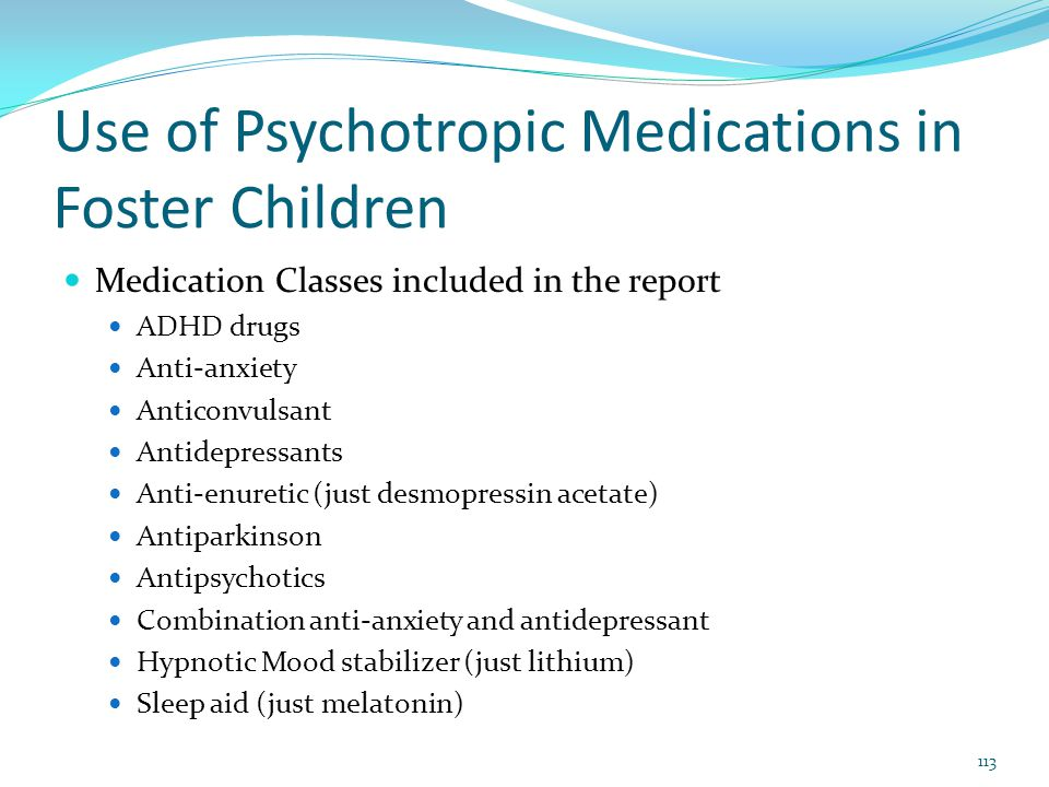 Use of Psychotropic Medications in Foster Children