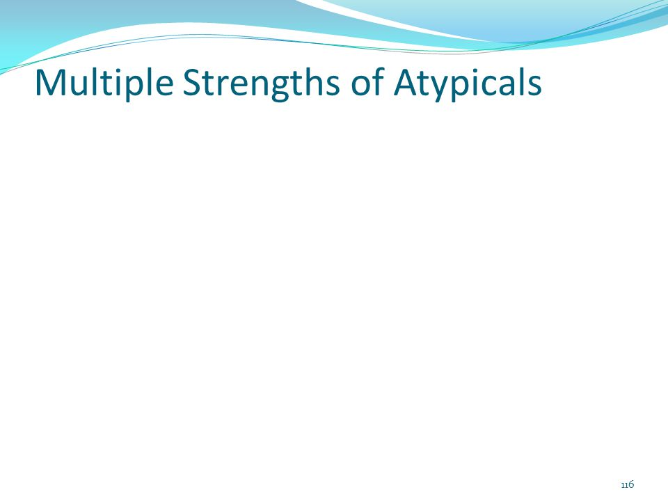 Multiple Strengths of Atypicals