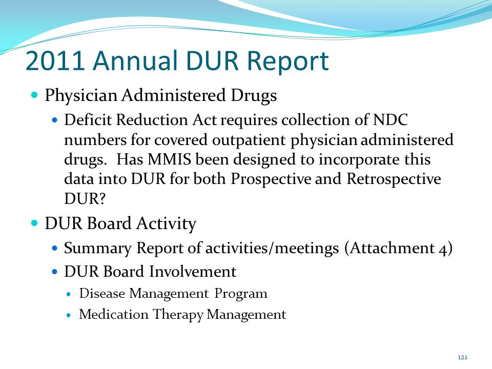 2011 Annual DUR Report Physician Administered Drugs DUR Board Activity