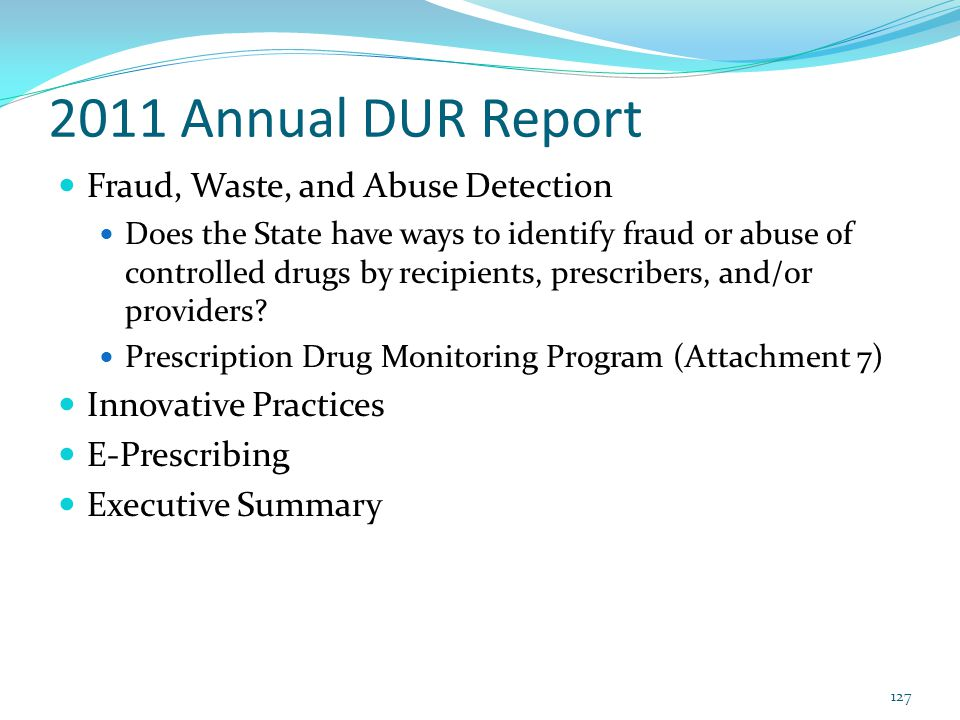 2011 Annual DUR Report Fraud, Waste, and Abuse Detection