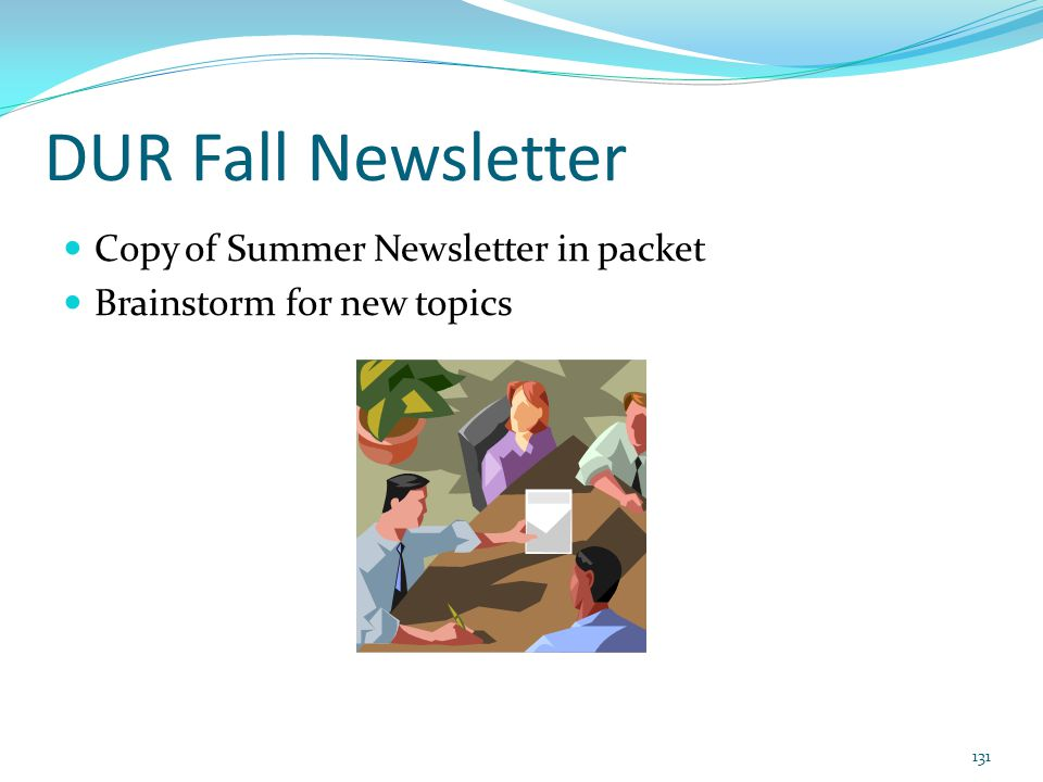 DUR Fall Newsletter Copy of Summer Newsletter in packet