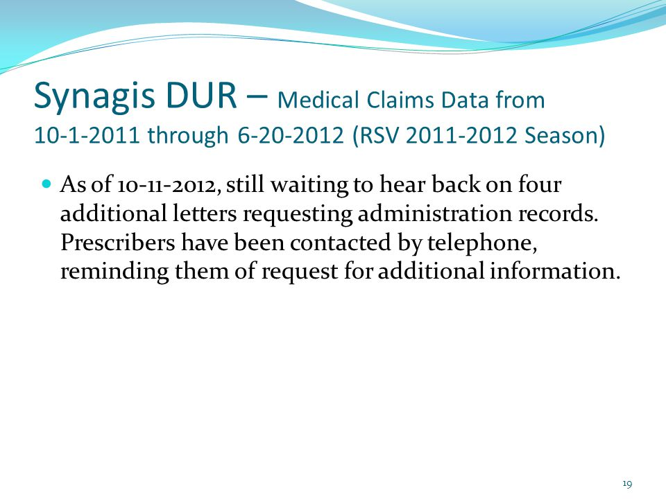Synagis DUR – Medical Claims Data from 10-1-2011 through 6-20-2012 (RSV 2011-2012 Season)