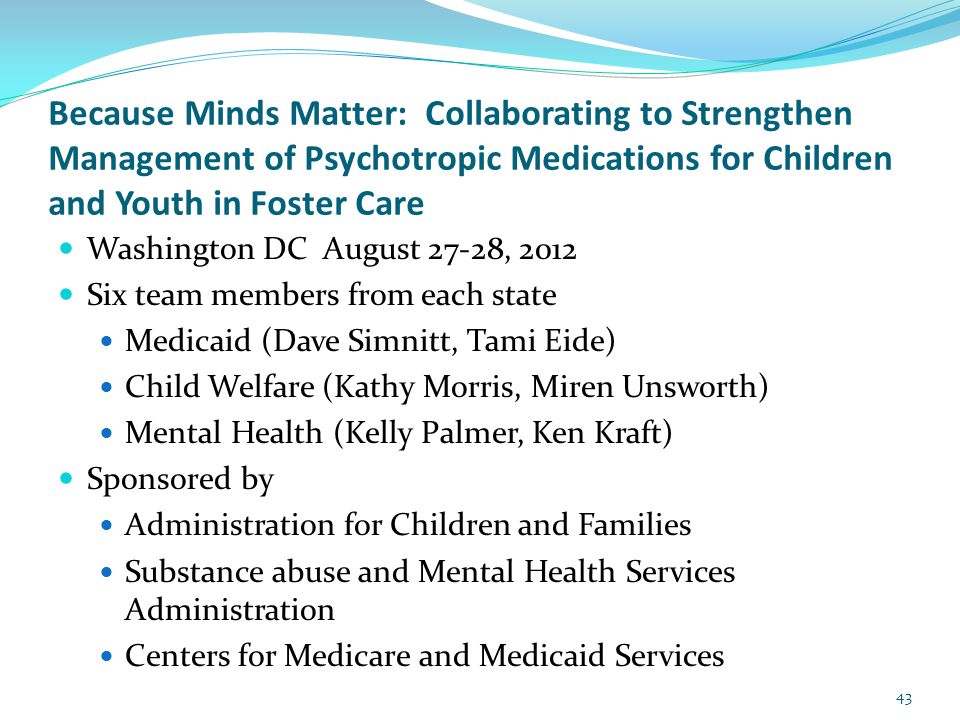 Because Minds Matter: Collaborating to Strengthen Management of Psychotropic Medications for Children and Youth in Foster Care