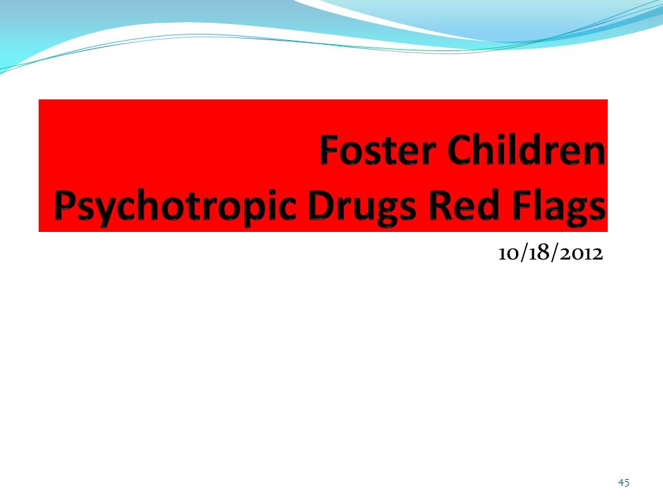 Foster Children Psychotropic Drugs Red Flags