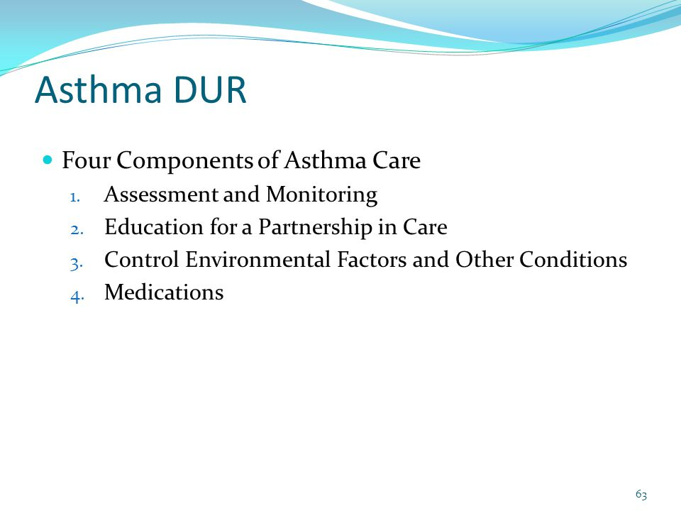 Asthma DUR Four Components of Asthma Care Assessment and Monitoring