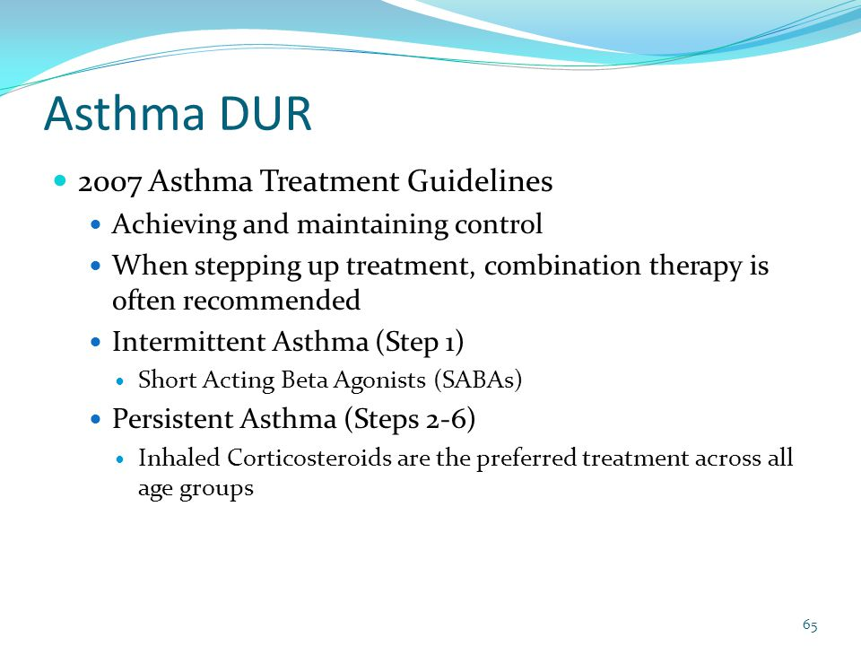 Asthma DUR 2007 Asthma Treatment Guidelines