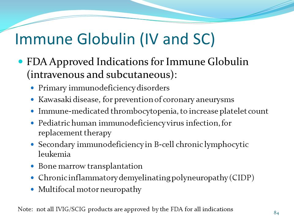 Immune Globulin (IV and SC)