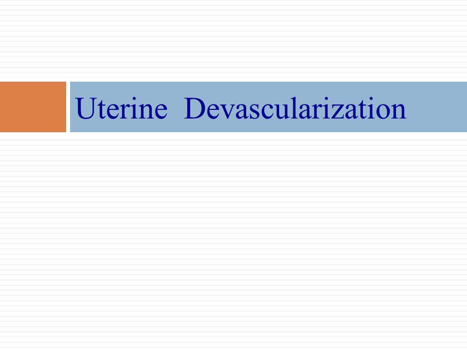 Uterine Devascularization