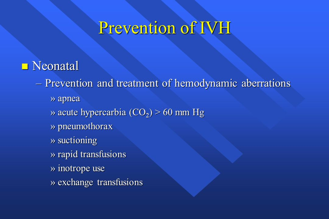 Prevention of IVH Neonatal