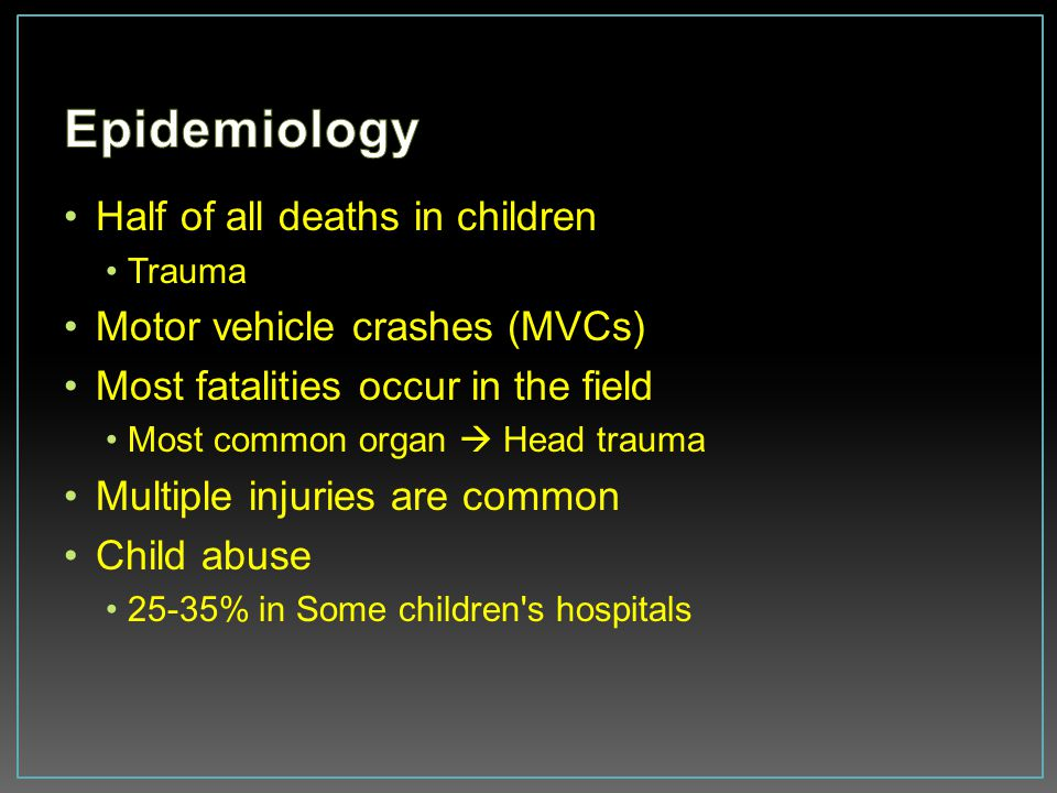 Epidemiology Half of all deaths in children