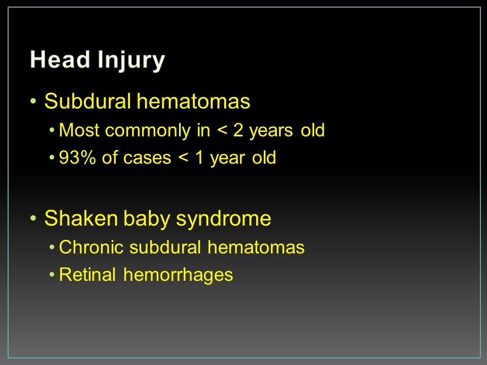 Head Injury Subdural hematomas Shaken baby syndrome