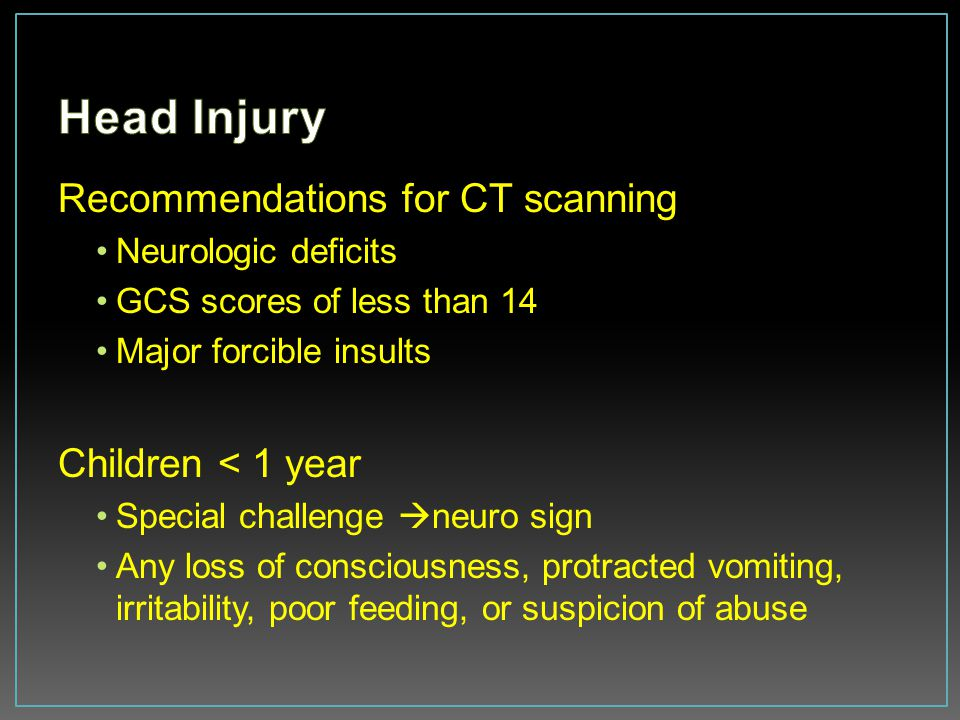 Head Injury Recommendations for CT scanning Children < 1 year