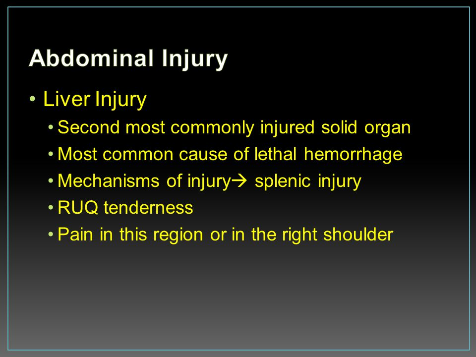 Abdominal Injury Liver Injury Second most commonly injured solid organ