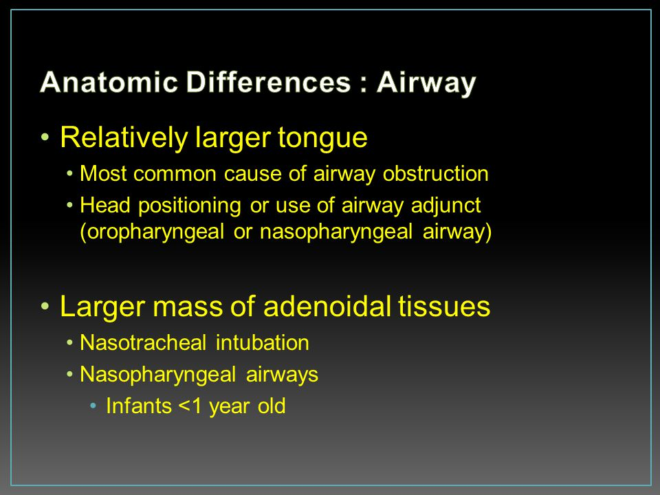 Anatomic Differences : Airway