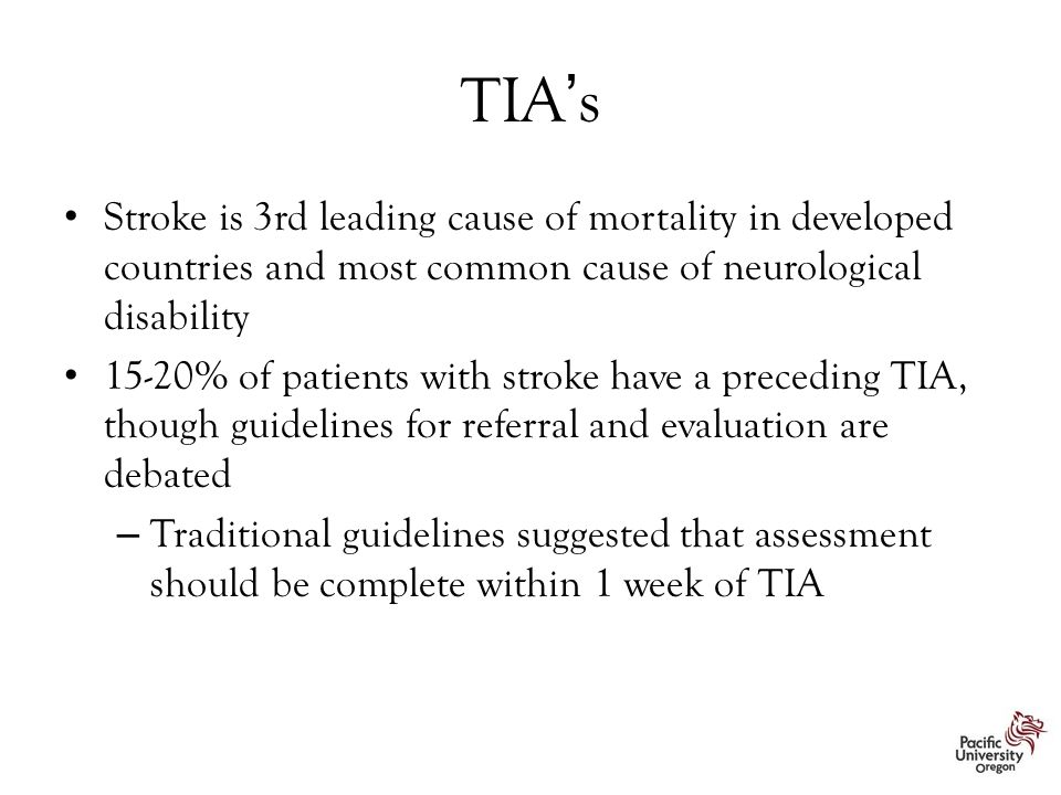 TIA's Stroke is 3rd leading cause of mortality in developed countries and most common cause of neurological disability.