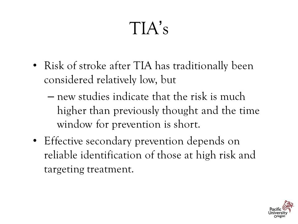 TIA's Risk of stroke after TIA has traditionally been considered relatively low, but.
