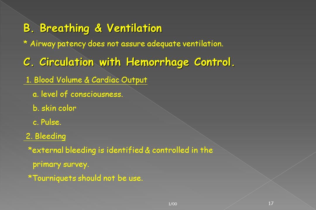 B. Breathing & Ventilation C. Circulation with Hemorrhage Control.