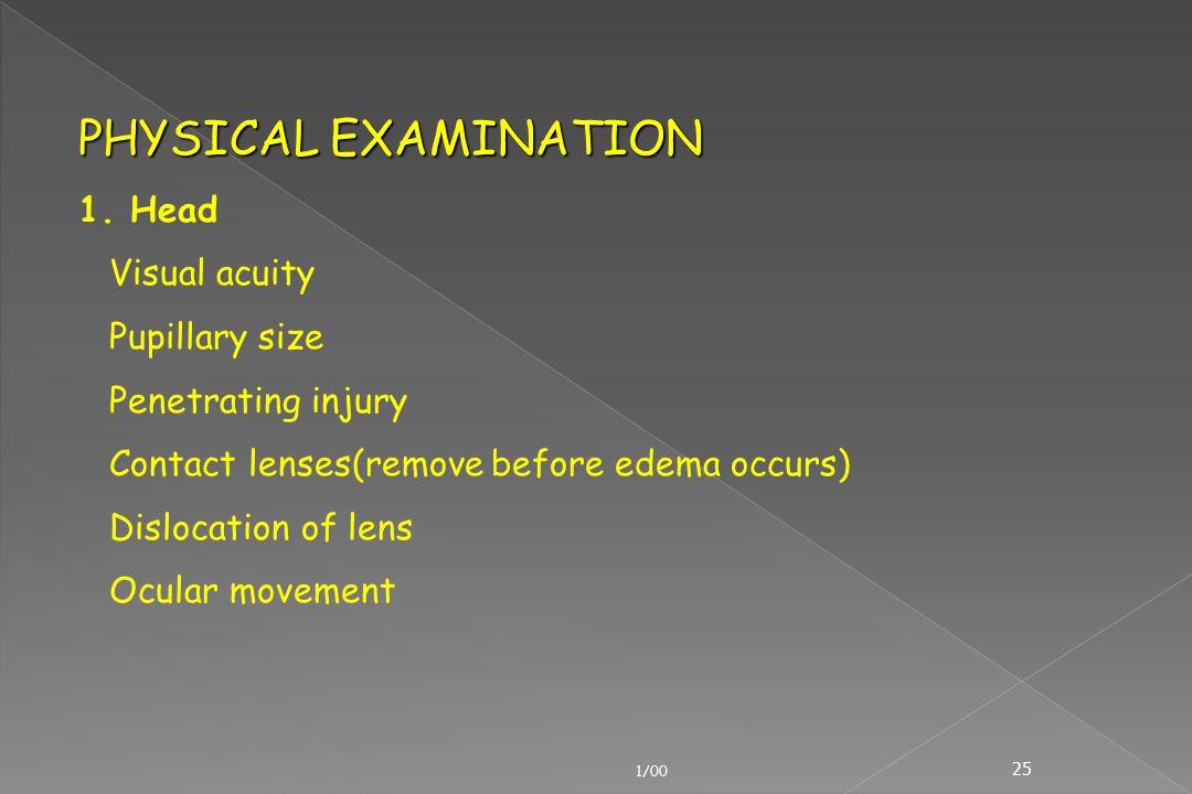 PHYSICAL EXAMINATION 1. Head Visual acuity Pupillary size