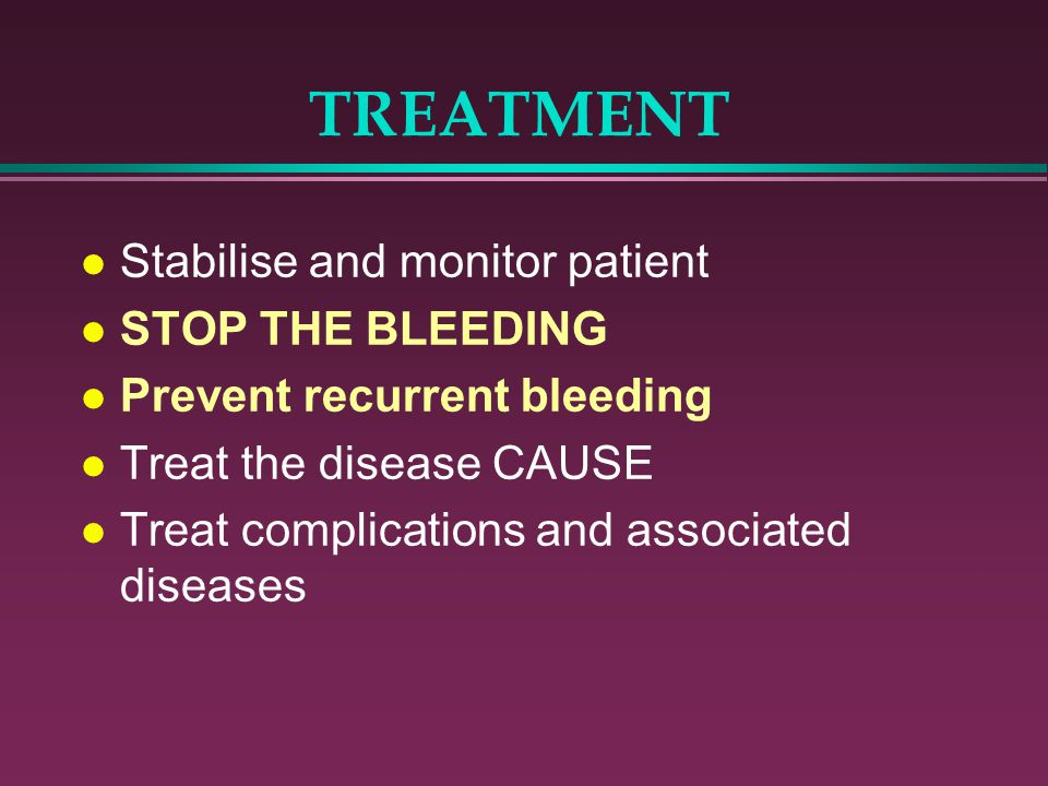 TREATMENT Stabilise and monitor patient STOP THE BLEEDING