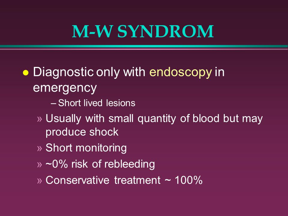 M-W SYNDROM Diagnostic only with endoscopy in emergency