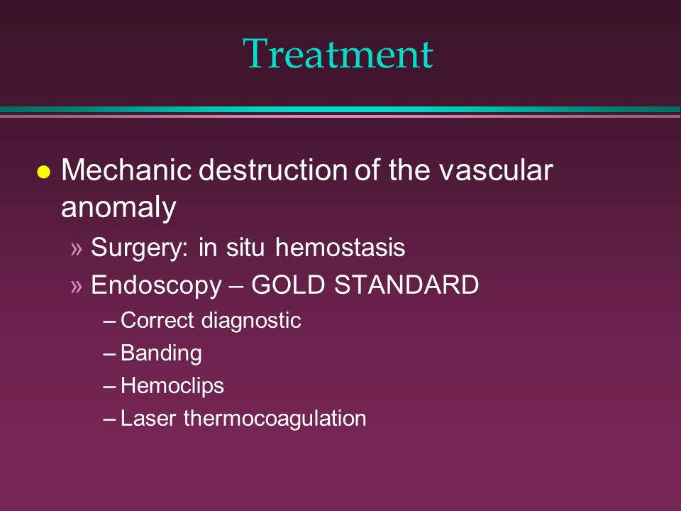 Treatment Mechanic destruction of the vascular anomaly