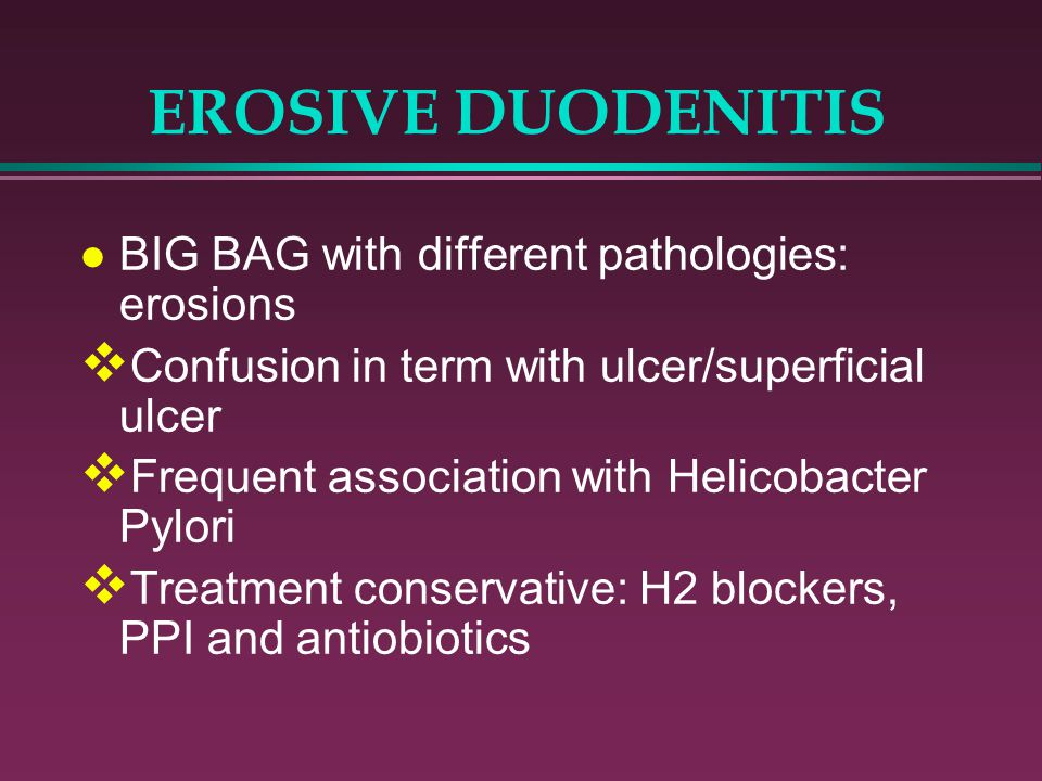 EROSIVE DUODENITIS BIG BAG with different pathologies: erosions