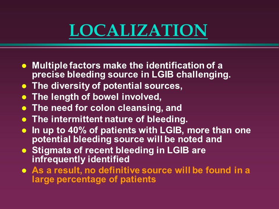 LOCALIZATION Multiple factors make the identification of a precise bleeding source in LGIB challenging.