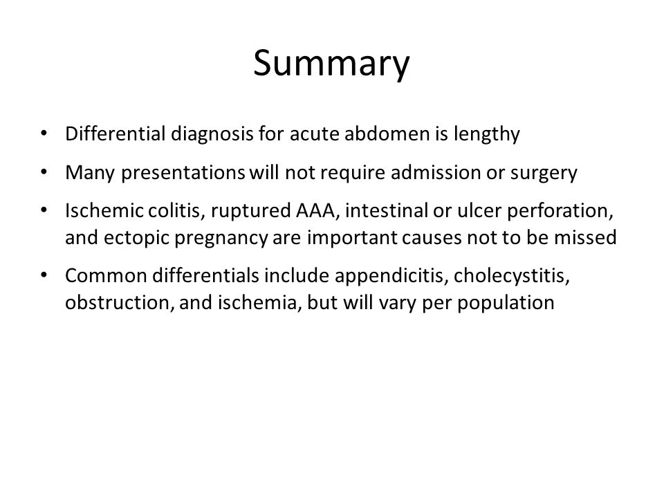 Summary Differential diagnosis for acute abdomen is lengthy