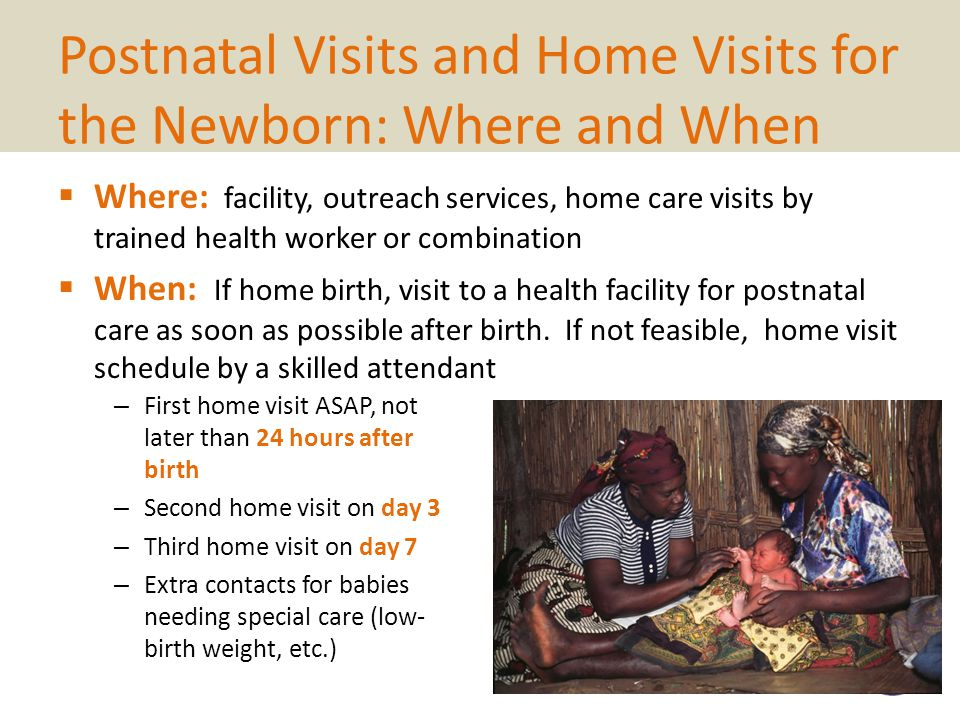 Postnatal Visits and Home Visits for the Newborn: Where and When