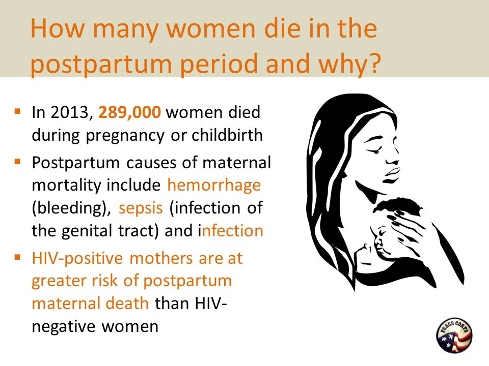 How many women die in the postpartum period and why