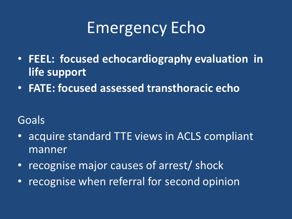 Emergency Echo FEEL: focused echocardiography evaluation in life support. FATE: focused assessed transthoracic echo.