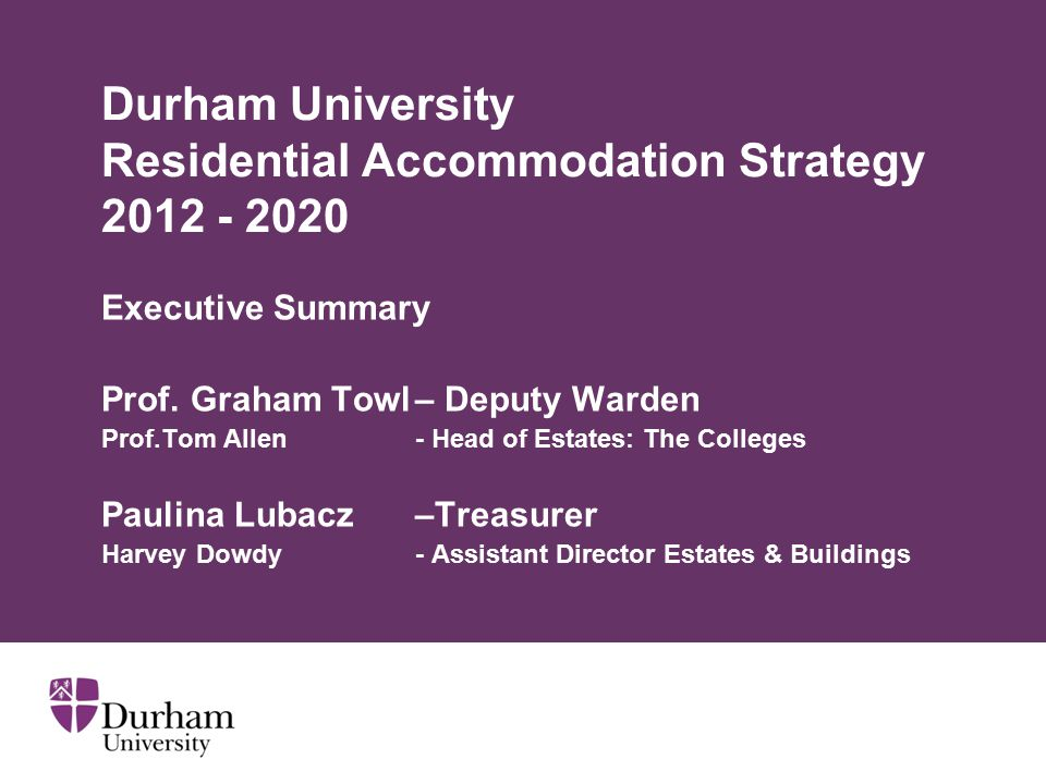 Durham University Residential Accommodation Strategy 2012 - 2020