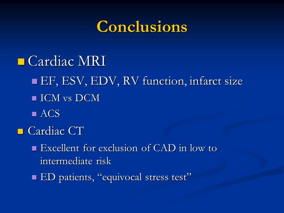 Conclusions Cardiac MRI EF, ESV, EDV, RV function, infarct size