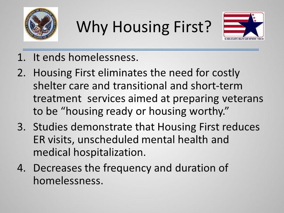 Why Housing First It ends homelessness.