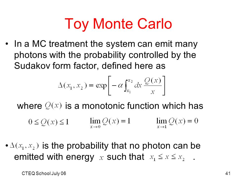 Toy Monte Carlo In a MC treatment the system can emit many photons with the probability controlled by the Sudakov form factor, defined here as.