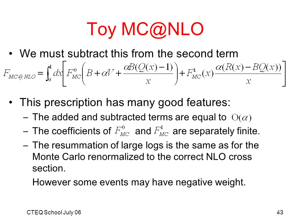 Toy MC@NLO We must subtract this from the second term