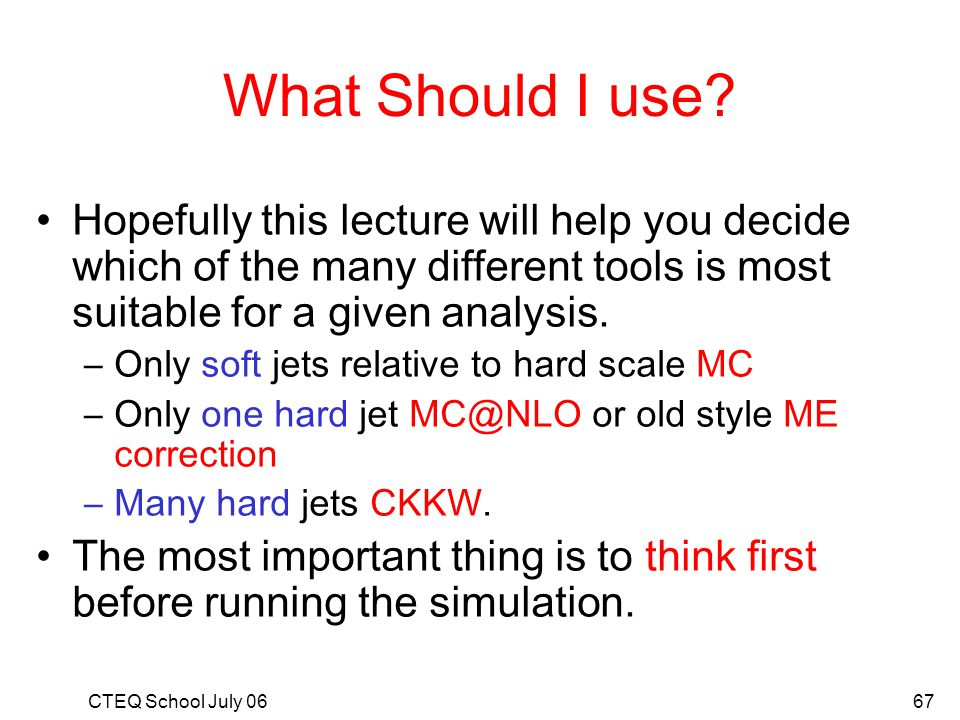 What Should I use Hopefully this lecture will help you decide which of the many different tools is most suitable for a given analysis.