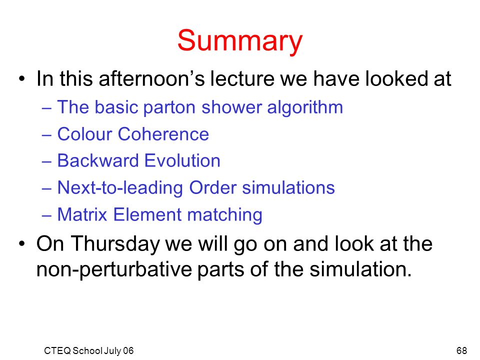 Summary In this afternoon's lecture we have looked at